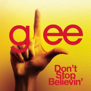Don't stop believin' - Glee
