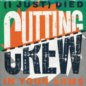 I just died in your arms tonight - Cutting Crew